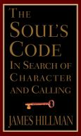 Soul's Code: In Search Of Character And Calling
