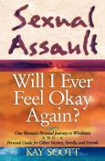 Sexual Assault Will I Ever Feel Okay Again