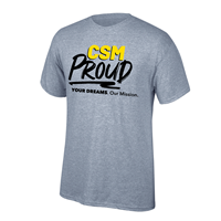 CSM Proud Your Dreams Our Mission Tee
